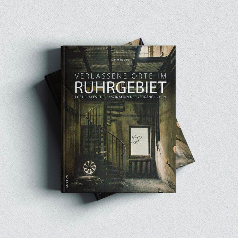 Verlassene Orte im Ruhrgebiet